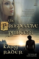The Prospective Princess by Kary Rader