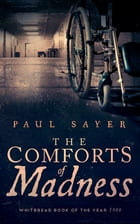 The Comforts of Madness by Paul Sayer