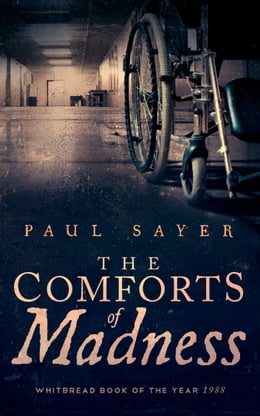 Book The Comforts of Madness by Paul Sayer