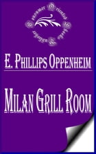 Milan Grill Room by E. Phillips Oppenheim