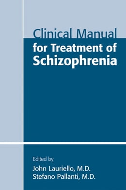 Book Clinical Manual for Treatment of Schizophrenia by John Lauriello