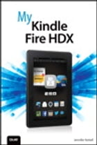 My Kindle Fire HDX by Jennifer Kettell