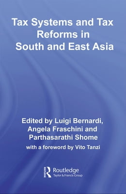 Book Tax Systems and Tax Reforms in South and East Asia by Bernardi, Luigi