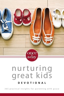 Book NIV, Once-A-Day: Nurturing Great Kids Devotional, eBook: 365 Practical Insights for Parenting with… by Dan Seaborn