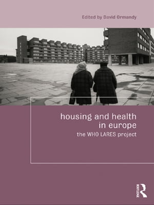 Housing and Health in Europe The WHO LARES project