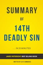 Summary of 14th Deadly Sin: by James Patterson , Includes Analysis by Elite Summaries