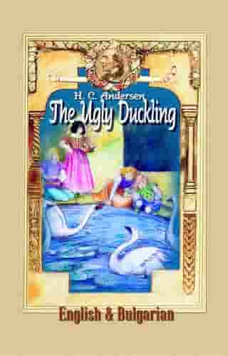 The Ugly Duckling: English & Bulgarian by H. C. Andersen