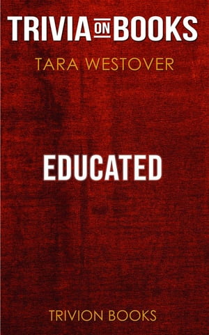 Educated by Tara Westover (Trivia-On-Books)