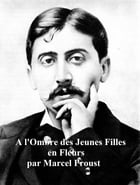 A L'OMBRE DES JEUNES FILLES EN FLEURS, all three volumes in a single file by Marcel Proust