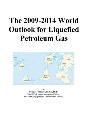 The 2009-2014 World Outlook for Liquefied Petroleum Gas