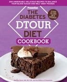 Diabetes DTOUR Diet Cookbook: 200 Undeniably Delicious Recipes to Balance Your Blood Sugar and Melt Away Pounds: 200 Undeniably Delicious Recipes to B by Barbara Quinn, Editors of Prevention