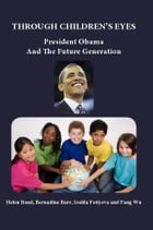 Through Children's Eyes: President Obama and Future Generation