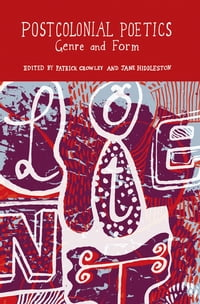 Postcolonial Poetics: Genre and Form