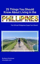 25 Things You Should Know About Living in the Philippines by Norm Schriever