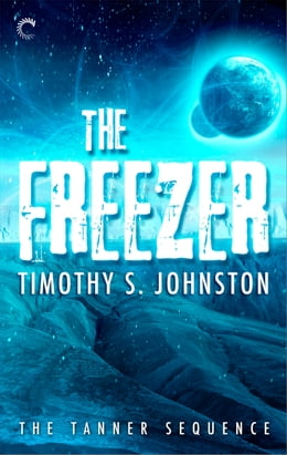 Book The Freezer by Timothy S. Johnston