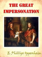The Great Impersonation [Annotated] by E. Phillips Oppenheim