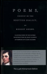 Poems, Chiefly in the Scottish Dialect: The Luath Kilmarnock Edition