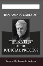 The Nature of the Judicial Process by Andrew L. Kaufman (ed.)