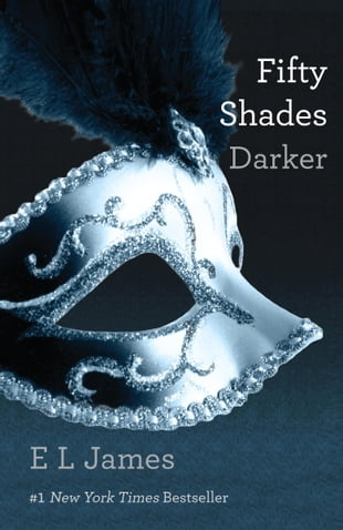 Fifty Shades Darker: Book Two of the Fifty Shades Trilogy: Book Two of the Fifty Shades Trilogy