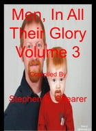 Men In All Their Glory Volume 03 by Stephen Shearer