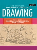 The Complete Beginners Guide to Drawing