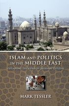 Islam and Politics in the Middle East: Explaining the Views of Ordinary Citizens