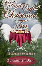 A Magic Cup of Christmas Tea by Charlotte Kent