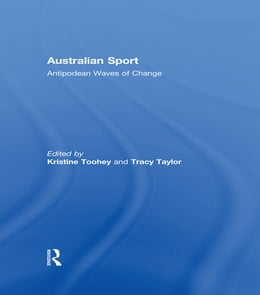 Book Australian Sport: Antipodean Waves of Change by Kristine Toohey