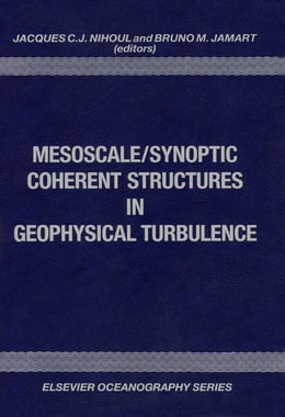 Book Mesoscale/Synoptic Coherent Structures in Geophysical Turbulence by Jamart, B.M.
