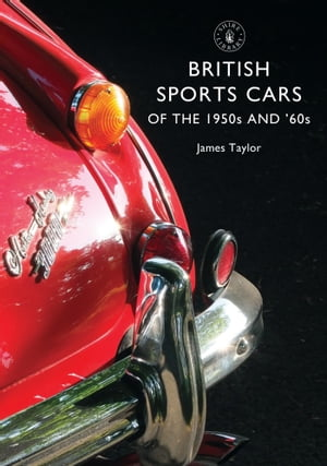 British Sports Cars of the 1950s and '60s by Mr James Taylor