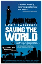 Saving the World by R. Eric Swanepoel