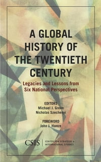 A Global History of the Twentieth Century: Legacies and Lessons from Six National Perspectives