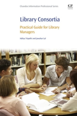 Book Library Consortia: Practical Guide for Library Managers by Aditya Tripathi