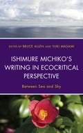 Ishimure Michikos Writing in Ecocritical Perspective