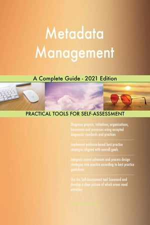 Metadata Management A Complete Guide - 2021 Edition by Gerardus Blokdyk