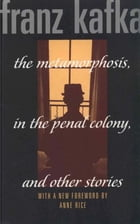 The Metamorphosis: And Other Stories by Franz Kafka