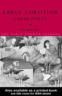 Book Early Christian Latin Poets by White, Carolinne