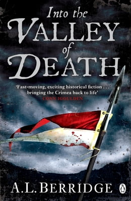 Book Into the Valley of Death by A L Berridge