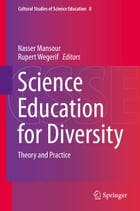 Science Education for Diversity: Theory and Practice by Nasser Mansour