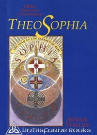Theosophia: Hidden Dimensions of Christianity