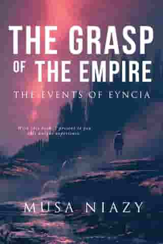 The Grasp of the Empire: The Events of Eyncia