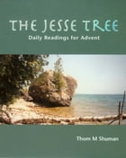 Jesse Tree: Daily readings for Advent by Thom M Shuman