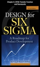 Design for Six Sigma, Chapter 6 - DFSS Transfer Function and Scorecards