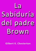 La sabiduria del padre Brown by G.K. Chesterton