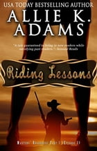 Riding Lessons: Masters' Roadhouse, Part 1: The Roadhouse, #1 by Allie K. Adams
