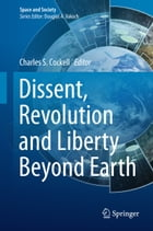 Dissent, Revolution and Liberty Beyond Earth
