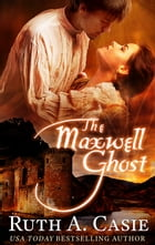The Maxwell Ghost by Ruth A. Casie