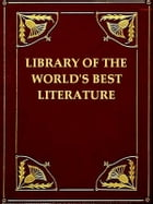 Library of the World's Best Literature, Ancient and Modern, Volumes I-II by Charles Dudley Warner, Editor