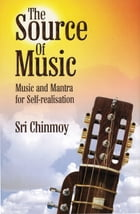 The Source of Music by Sri Chinmoy