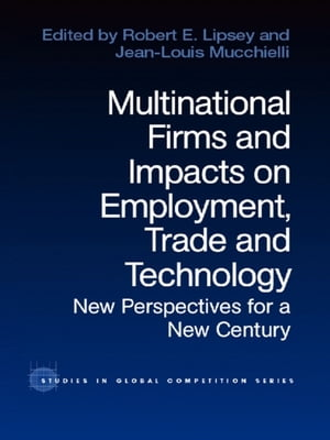 Multinational Firms and Impacts on Employment,  Trade and Technology New Perspectives for a New Century